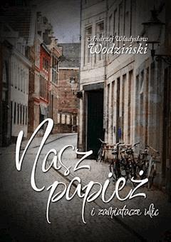 Nasz Papież i zamiatacze ulic - Andrzej Władysław Wodziński - ebook