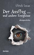 Der Ausflug ... und andere Ereignisse. Horrorgeschichten - Ulrich Lucas - E-Book