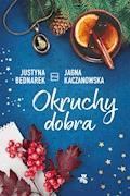 Okruchy dobra - Justyna Bednarek, Jagna Kaczanowska - ebook