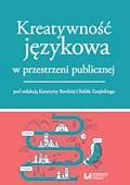 Kreatywność językowa w przestrzeni publicznej - Katarzyna Burska, Rafał Zarębski - ebook