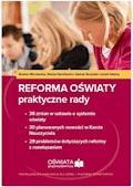 Reforma oświaty - praktyczne rady. 38 zmian w ustawie o systemie oświaty. 30 planowanych nowości w Karcie Nauczyciela. 29 problemów dotyczących reformy z rozwiązaniami (E-book) - Bożena Winczewska, Wanda Pakulniewicz, Dariusz Skrzyński - ebook
