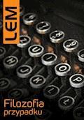 Filozofia przypadku - Stanisław Lem - ebook