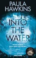 Into the Water - Traue keinem. Auch nicht dir selbst. - Paula Hawkins - E-Book