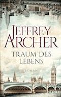 Traum des Lebens - Jeffrey Archer - E-Book