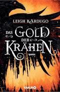 Das Gold der Krähen - Leigh Bardugo - E-Book