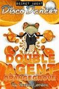 Secret Agent Disco Dancer: Double Agent Orangegrove - Scott Gordon - ebook