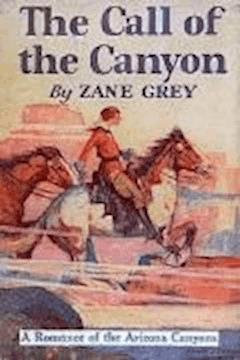 The Call of the Canyon - Zane Grey - ebook