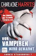 Vor Vampiren wird gewarnt - Charlaine Harris - E-Book