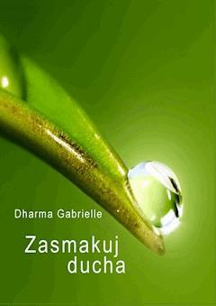 Zasmakuj Ducha - Dharma Gabrielle - ebook
