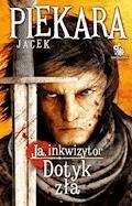 Ja, inkwizytor. Dotyk zła (wyd. II) - Jacek Piekara - ebook + audiobook