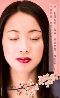 Miłość na marginesie - Yoko Ogawa - ebook