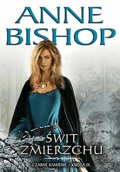Świt Zmierzchu. Czarne Kamienie - Anne Bishop - ebook