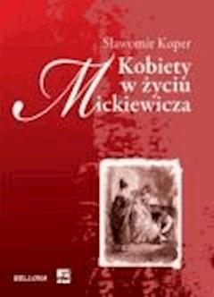 Kobiety w życiu Mickiewicza - Koper, Sławomir - ebook