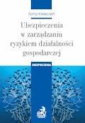 Ubezpieczenia w zarządzaniu ryzykiem działalności gospodarczej - Ilona Kwiecień - ebook
