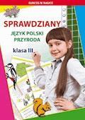 Sprawdziany. Język polski, przyroda. Klasa III - Beata Guzowska, Iwona Kowalska - ebook
