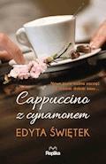 Cappuccino z cynamonem - Edyta Świętek - ebook