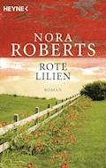 Rote Lilien - Nora Roberts - E-Book