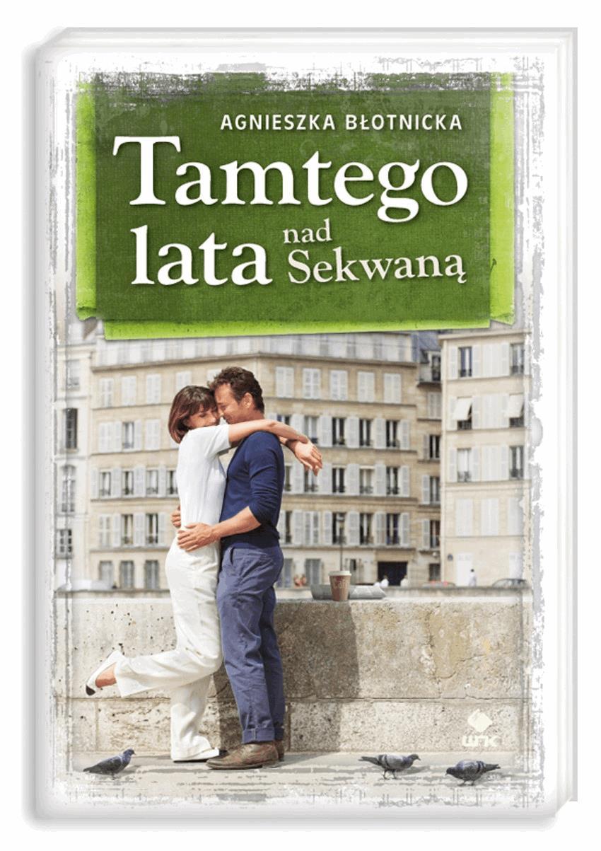 Tamtego lata nad Sekwaną - Tylko w Legimi możesz przeczytać ten tytuł przez 7 dni za darmo. - Agnieszka Błotnicka