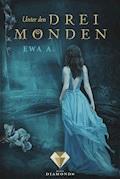 Unter den drei Monden - Ewa A. - E-Book
