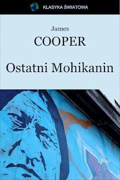 Ostatni Mohikanin - James Cooper - ebook