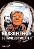 Hassgeliebte Schwiegermutter - Felicitas Heyne - E-Book