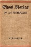 Ghost Stories of an Antiquary - Montague Rhodes James - ebook