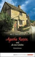 Agatha Raisin und die tote Geliebte - M. C. Beaton - E-Book