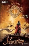 Sebastian - Anne Bishop - E-Book