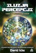 Iluzja percepcji. Część II: Demaskowanie bzdur - David Icke - ebook