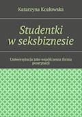 Studentki wseksbiznesie - Katarzyna Kozłowska - ebook
