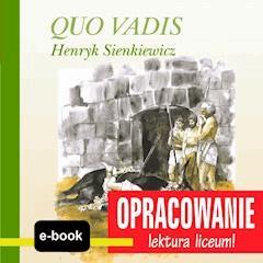 Quo Vadis (Henryk Sienkiewicz) - opracowanie - Andrzej I. Kordela, M. Bodych - ebook