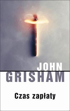 Czas zapłaty - John Grisham - ebook