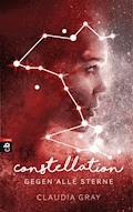 Constellation - Gegen alle Sterne - Claudia Gray - E-Book