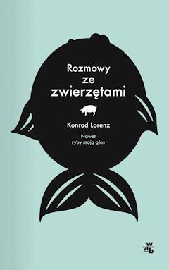 Rozmowy ze zwierzętami - Konrad Lorenz - ebook