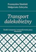 Transport dalekobieżny - Przemysław Simiński, Małgorzata Zubrycka - ebook
