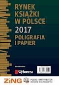 Rynek książki w Polsce 2017. Poligrafia i Papier - Tomasz Graczyk, Piotr Dobrołęcki, Włodzimierz Wisła - ebook