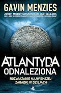 Atlantyda odnaleziona. Rozwiązanie największej zagadki w dziejach świata - Gavin Menzies - ebook