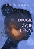 Drugie życie Leny - Elżbieta Ceglarek - ebook