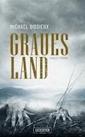 Graues Land - Michael Dissieux - E-Book