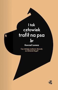I tak człowiek trafił na psa - Konrad Lorenz - ebook