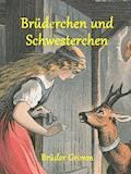 Brüderchen und Schwesterchen - Brüder Grimm - E-Book