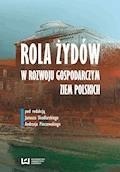 Rola Żydów w życiu gospodarczym ziem polskich - Janusz Skodlarski, Andrzej Pieczewski - ebook