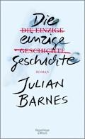 Die einzige Geschichte - Julian Barnes - E-Book