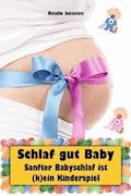 Schlaf gut Baby - Natalie Jonasson - E-Book