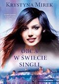 Obca w  świecie singli - Krystyna Mirek - ebook