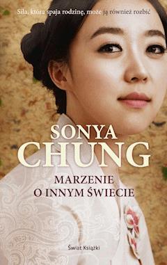 Marzenie o innym świecie - Sonya Chung - ebook