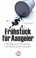 Frühstück für Aasgeier - Greg Palast - E-Book