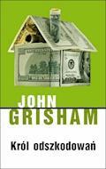 Król odszkodowań - John Grisham - ebook + audiobook