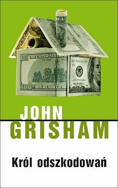 Król odszkodowań - John Grisham - ebook