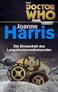 Doctor Who - Zeitreisen 7: Die Einsamkeit des Langstreckenreisenden - Joanne Harris - E-Book